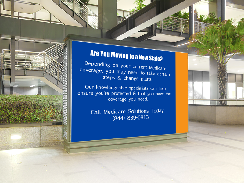 If you move states, your Medicare Coverage May Change. Billboard Ad