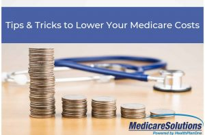 Tips and tricks to lower your Medicare costs
