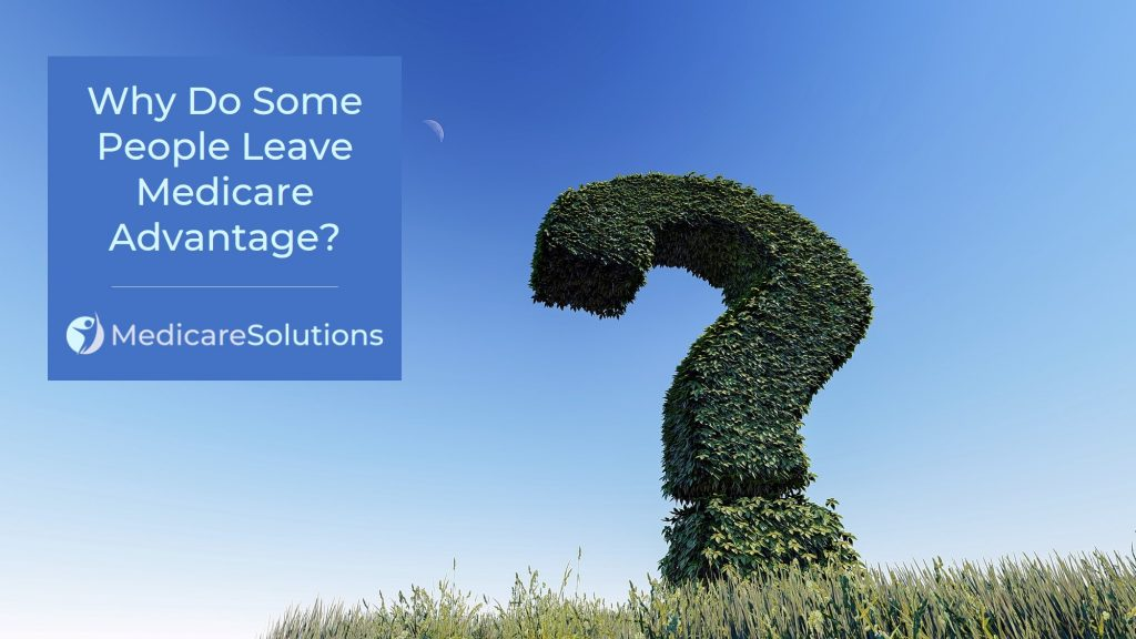Why Do People Leave Medicare Advantage