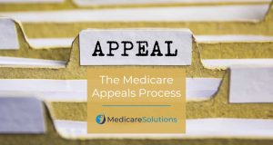 The Medicare Appeal Process Explained