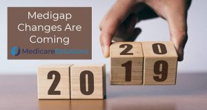 Medigap changes are coming in 2020