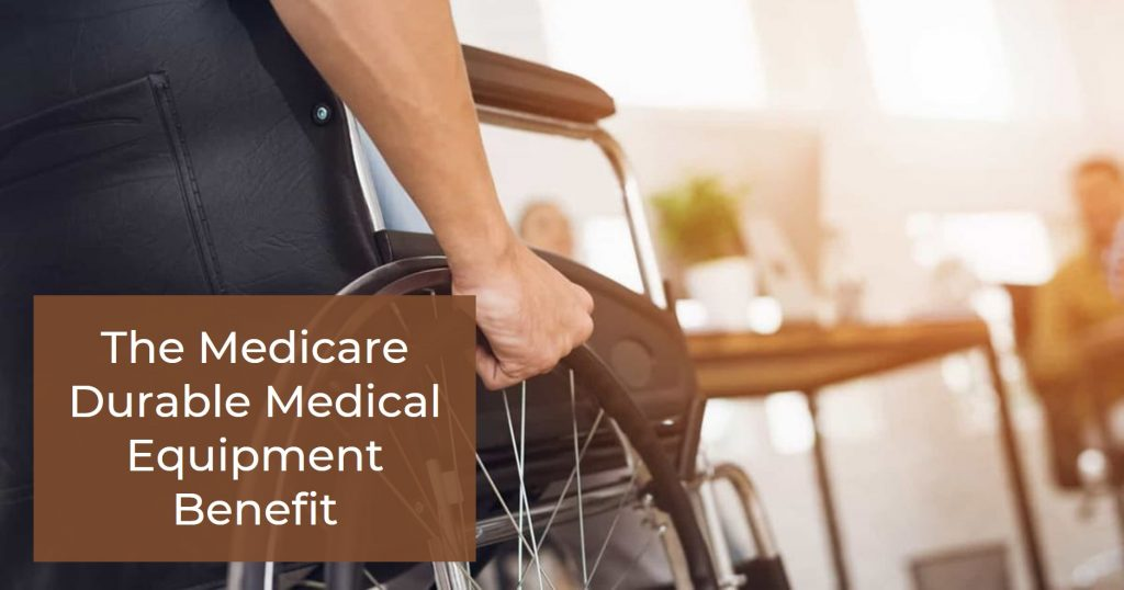 Medicare Durable Medical Equipment Benefit